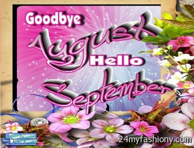 You Can Share These Goodbye August Hello September On Facebook, Stumble  Upon, My Space, Linked In, Google Plus, Twitter And On All Social  Networking Sites ...