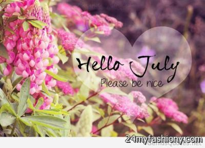 Exceptionnel Hello July Quotes